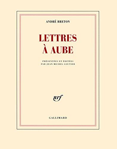Lettres à Aube: (1938-1966)