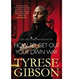 [( How to Get Out of Your Own Way By Gibson, Tyrese ( Author ) Paperback May - 2012)] Paperback
