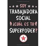 Soy Trabajadora Social ¿Cuál Es Tu Superpoder?: Diario Libreta de Notas Para Trabajadora Social   Dimensiones 15,24 x 22,86 c
