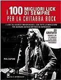 eBook Gratis da Scaricare I cento migliori lick per la chitarra rock Con CD Audio (PDF,EPUB,MOBI) Online Italiano