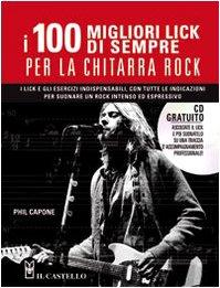 I cento migliori lick per la chitarra rock. Con CD Audio