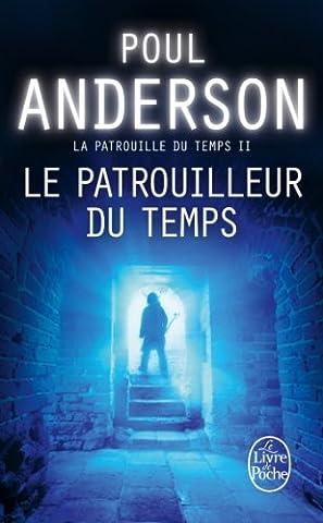 Le Patrouilleur du temps (La Patrouille du temps, tome 2) de Poul Anderson (13 octobre 2010) Poche