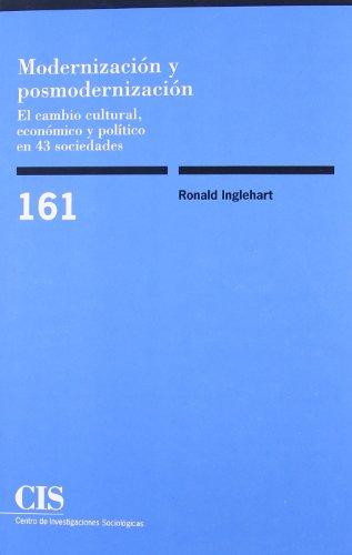 Modernización y posmodernización: El cambio cultural, económico y político en 43 sociedades (Monografías) por Ronald Inglehart