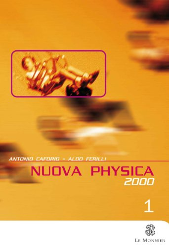 Nuova Physica 2000. Per il Liceo scientifico: 1