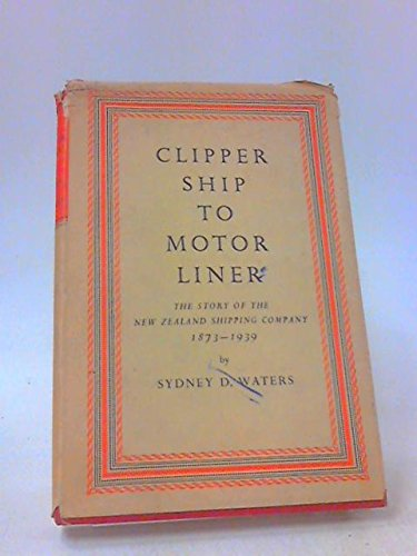 clipper-ship-to-motor-liner-the-story-of-the-new-zealand-shipping-company-1873-1939