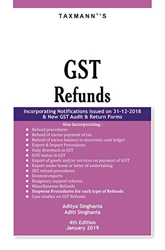 Epub Descargar GST Refunds-Incorporating Notifications issued on 31-12-2018 & New GST Audit & Return Forms (4th Edition, January 2019)