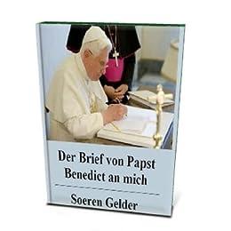 Der Brief von Papst Benedict an mich von [Gelder, Soeren ]