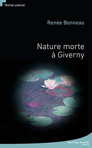 Nature morte à Giverny (ROMANS HISTORIQ)