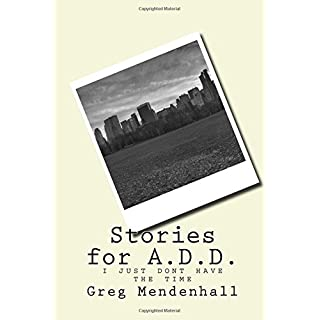 Stories for A.D.D.: i just dont have the time