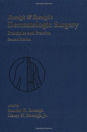 Roenigk & Roenigk's Dermatologic Surgery: Principles and Practice, Second Edition 2nd Edition by Roenigk, Randall K., Roenigk, Roenigk, Roenigk, Randall Ed. (1996) Hardcover