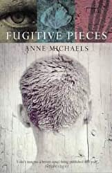 Fugitive Pieces by Anne Michaels (1997-02-06)