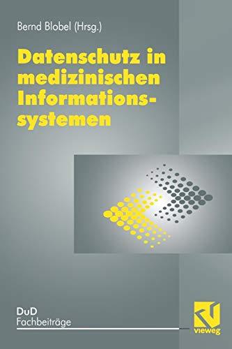 Datenschutz in medizinischen Informationssystemen (DuD-Fachbeiträge, Band 23)