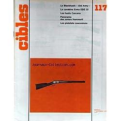 CIBLES [No 117] du 01/11/1979 - LE BLACKHAWK OLD ARMY - LA CARABINE ERMA ESG 22 - LES FUSILS CARCANO - PANORAMA DES ARMES HAMMERLI - LES PISTOLETS CAUCASIENS.