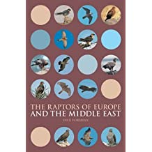 [(The Raptors of Europe and the Middle East : A Handbook to Field Identification)] [By (author) Dick Forsman] published on (October, 2007)