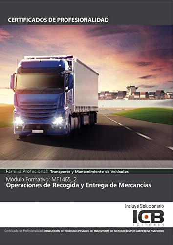 MF1465_2: OPERACIONES DE RECOGIDA Y ENTREGA DE MERCANCÍAS (TMVI0208) por María Ángeles  Díaz Cama