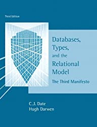 Databases, Types and the Relational Model (3rd Edition) by C. J. Date (2006-03-06)