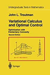 Variational Calculus and Optimal Control: Optimization with Elementary Convexity (Undergraduate Texts in Mathematics)