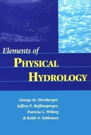 Elements of Physical Hydrology by Hornberger, George M., Raffensperger, Jeff P., Wiberg, Patri Pap/Cdr Edition (1998)