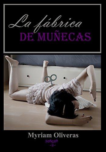 Descargar Libro La fábrica de muñecas (Foscor nº 2) de Myriam Oliveras Palomar