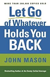 Let Go of Whatever Holds You Back by John Mason (2012-03-01)
