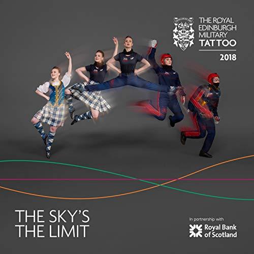 The Royal Edinburgh Military Tattoo 2018 - Edinburgh Tattoo Military