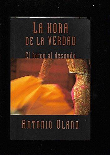 Hora de la verdad, la - el toreo al desnudo - por Antonio Olano