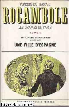 Rocambole les drames de paris t. 4 les exploits de rocambole première partie une fille d'Espagne in-8° cart. 440 pp.