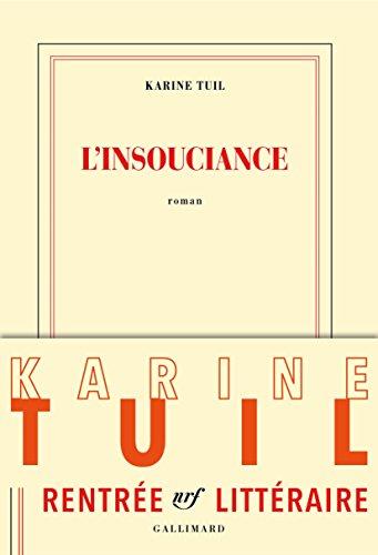 Karine Tuil - L'insouciance (Rentrée Littéraire 2016)