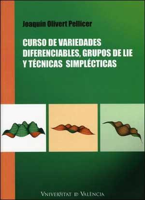 Curso De Variedades Diferenciables, Grupos De Lie Y Técnicas Simplécticas (Fora de Col·lecció)