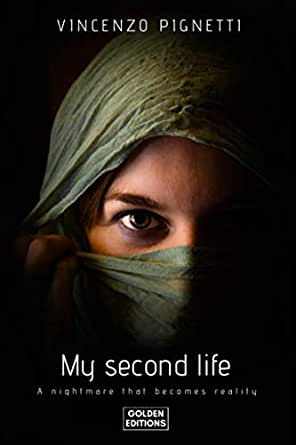 My Second Life: A nightmare that becomes reality (La mia