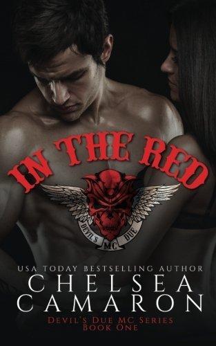 In The Red: Nomad Bikers (Devil's Due MC) (Volume 1) by Chelsea Camaron (2016-04-03) par Chelsea Camaron