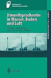 Umweltgeochemie in Wasser, Boden Und Luft (Geowissenschaften und Umwelt)