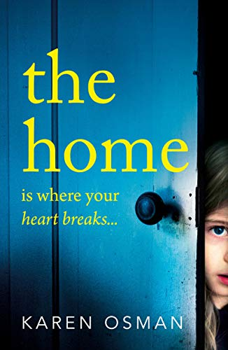 The Home: The latest devastating psychological thriller from the author of the bestselling The Good Mother (English Edition)