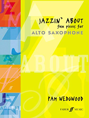 Jazzin' about -- Fun Pieces for Alto Saxophone: (Alto Saxophone and Piano) Alte Wedgwood