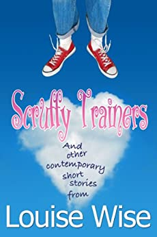 Scruffy Trainers (and other contemporary tales). by [Wise, Louise]