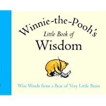 Winnie-The-Pooh's Little Book of Wisdom (The wisdom of Pooh) by A. A. Milne (1999-05-01)