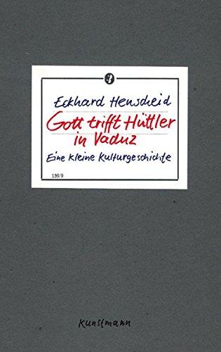 Preisvergleich Produktbild Gott trifft Hüttler in Vaduz: Eine kleine Kulturgeschichte