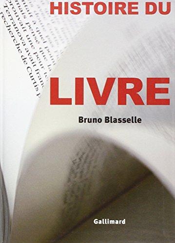Decouverte Gallimard: Histoire Du Livre par Bruno Blasselle