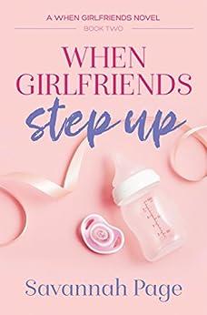When Girlfriends Step Up (English Edition) von [Page, Savannah]