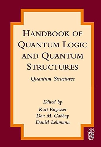 [(Handbook of Quantum Logic and Quantum Structures : Quantum Structures)] [Edited by Kurt Engesser ] published on (September, 2007)