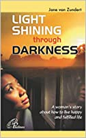 ''Light Shining through Darkness'' is the story of the journey of Jane van Zundert. The journey begins in 2003 when she left Africa for Europe, and continues to the present. This is a story of starting life all over in a new environment. The narrativ...