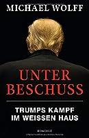 Unter Beschuss: Trumps Kampf im Weißen Haus