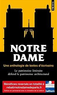 Notre-Dame. Une anthologie de textes d'écrivains par  Points