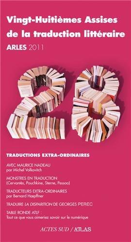 Vingt-huitièmes assises de la traduction litteraire (Arles 2011)