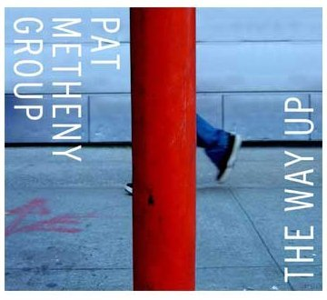 The Way Up by Pat Metheny Group (2006-10-26)