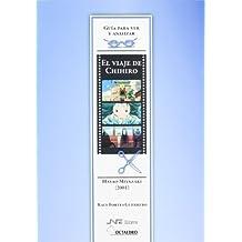 El viaje de Chihiro, de Hayao Miyazaki (Guías para ver y analizar cine)