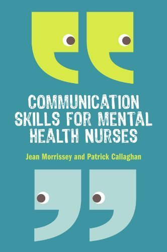 Communication Skills for Mental Health Nurses: An introduction by Jean Morrissey (2011-09-01)