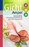 Gicht-Ampel: Auf einen Blick: Purinwerte und Kalorien von über 2600 Lebensmitteln (REIHE, Ampeln) -