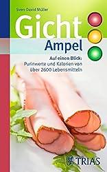 Gicht-Ampel: Auf einen Blick: Purinwerte und Kalorien von über 2600 Lebensmitteln (REIHE, Ampeln)