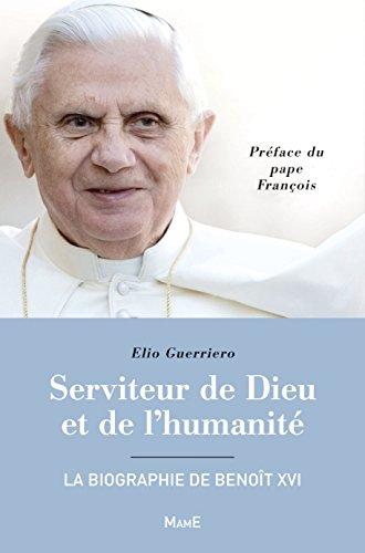 Serviteur de Dieu et de l'humanité : la biographie de Benoît XVI